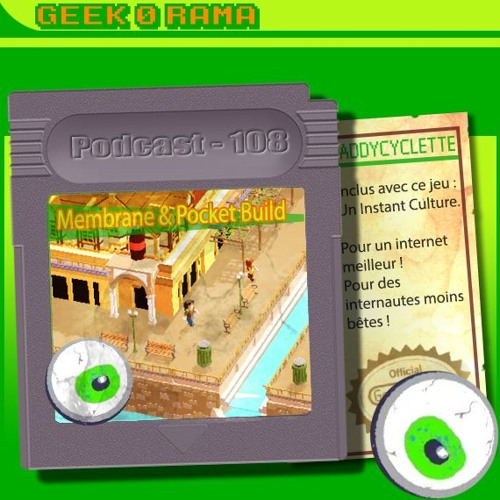 Episode 108 Geek'O'rama - Membrane & Pocket Build | Un internet un peu moins con