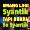 DJ Tik Tok Emang Lagi Syantik Tapi Bukan So Syantik Remix 2020!!!