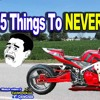 5 Things You Should NEVER Do To Motorcycle  MotoVlog