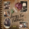 Songs For Fathers- O.T. The Goldn' Child (Produced by David B. Loved)
