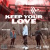 KEEP YOUR LOVE (FEAT. SI XIAZI & KA$H)[PROD. TxB]