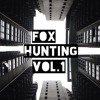 The UnReleased Collection - Fox Hunting Vol 1
