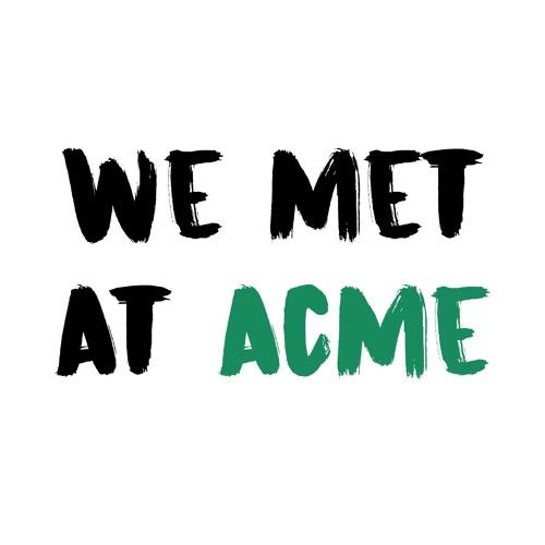 We Met At Acme Episode 38