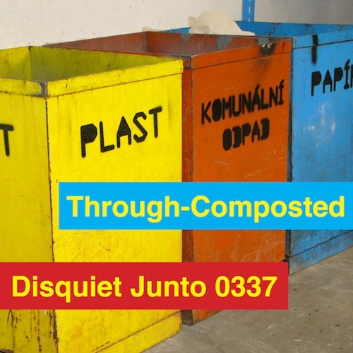 Disquiet Junto Project 0337: Through-Composted