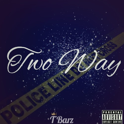TWO WAY - T Barz