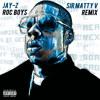 Jay-Z - Roc Boys (Sir Matty V Remix)