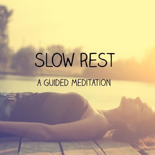 Slow Rest