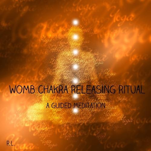 Womb Chakra Releasing Ritual