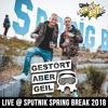 Gestört aber GeiL live @ Sputnik Spring Break 2018
