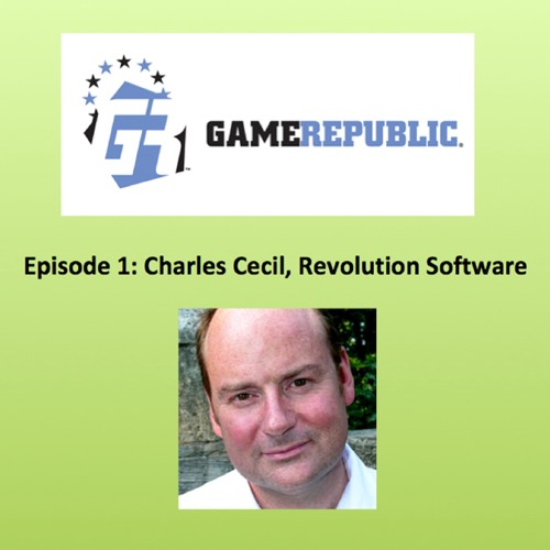 The Game Republic Podcast 1 Charles Cecil May 2018