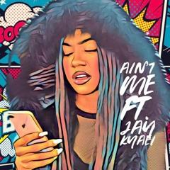 Cheynilla - Aint Me (feat. Jay Kyaei)(Prod. Yung Tago/Lando)