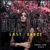 Dua Lipa - Last Dance (Crack Jack Remix)