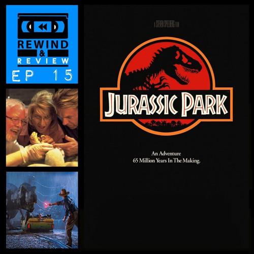 Rewind & Review Ep 15 - Jurassic Park (1993)