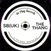 SB(UK) - The Thang (Original Mix)(Free Download)