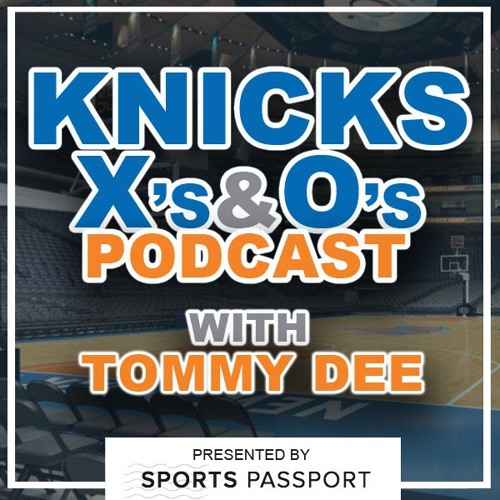 X's And O's Episode 175- How Much Do The Knicks Love Knox?