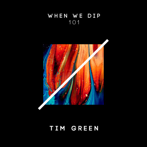 Tim Green - When We Dip 101