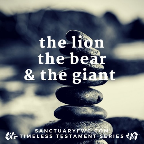 The Lion, the Bear, & the Giant
