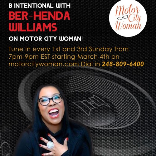 B - Intentional with Ber-Henda Williams 6 - 17 - 2018