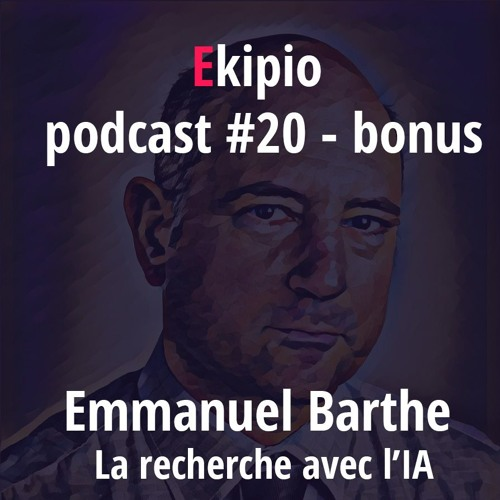#20 - Bonus - Emmanuel Barthe - La recherche avec l'Intelligence Artificielle