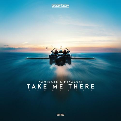 GBE062. Kamikaze & Mikazuki - Take Me There [OUT NOW]
