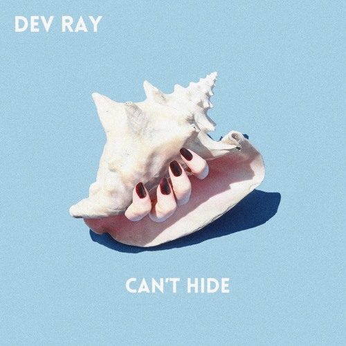 Dev Ray - Can't Hide
