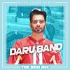 Daru Band [The Desi Mix] (FREE DOWNLOAD)