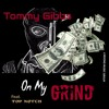 Tommy Gibbs On My Grind Feat. Top Notch