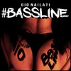 Gio Nailati - #BASSLINE (Radio Edit)