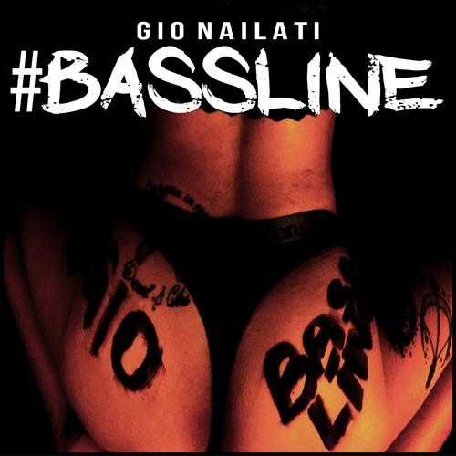 Gio Nailati - #BASSLINE (Radio Edit)