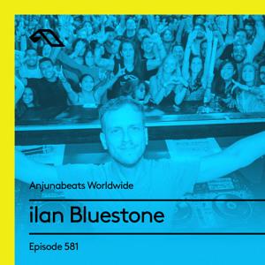 Ilan Bluestone - Anjunabeats Worldwide 581 2018-06-17 Artwork
