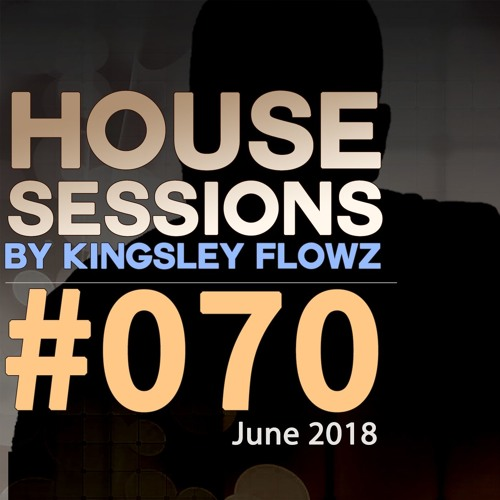 House Sessions #70 - June 2018