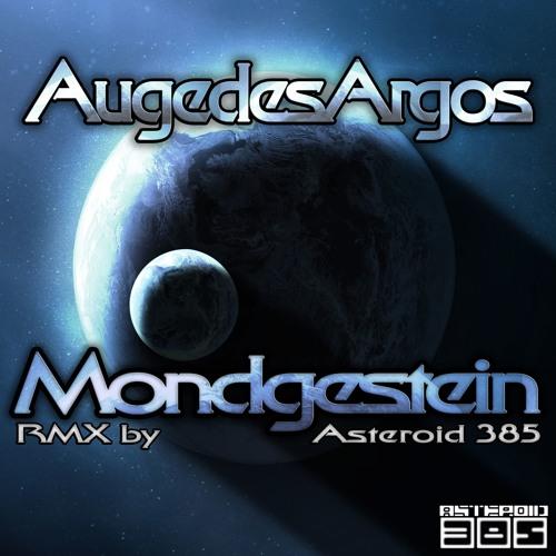 AugedesAgros — Mondgestein (Asteroid 385 Remix)