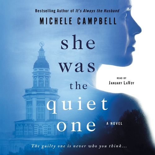 She Was the Quiet One by Michele Campbell, audiobook excerpt