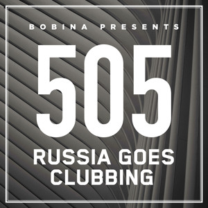 Bobina - Russia Goes Clubbing #505 2018-06-18 Artwork