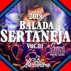 🔥Balada Sertaneja 2018 Vol.01🔥(★Lançamentos Hits +Tocados Junho Para Paredão★)