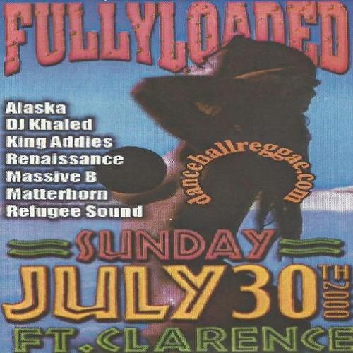 Alaska/Khaled/K. Addies/Renaissance/Massive B/Matterhorn/Refugee Sound/Artists 2000 (Fully Loaded)