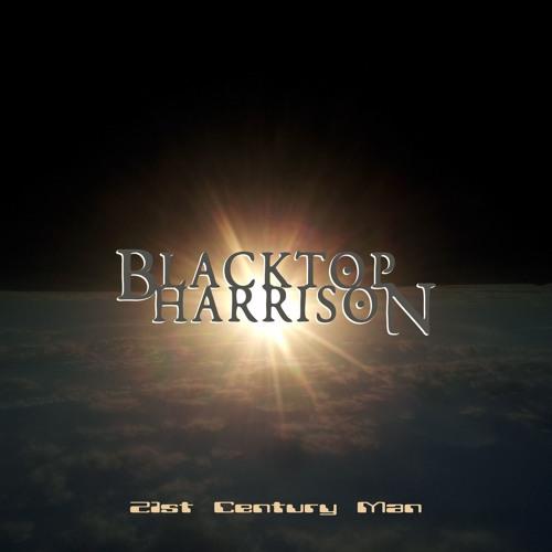 Blacktop Harrison - 21st Century Man