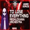 Megalovania Orchestra Remix: To Lose Everything [Undersource OST]