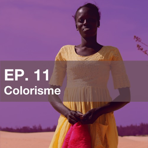 Ep. 11 Colorisme by The Womanist Podcast | Free Listening ...
