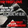 MY FIRST LOVE-MY FIRST HEARTBREAK BY ME TATOR TOT AKA MR JJT PROD BY SHAWTYCHRISBEATZ