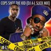 Cops Shot The Kid (DJ A-L Slick Mix)