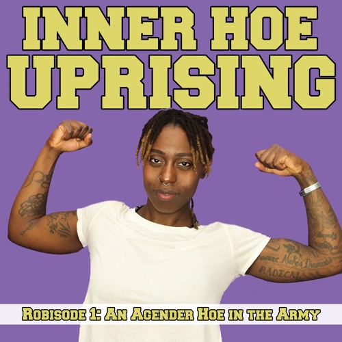 An Agender Hoe in the Army (Robisode  1)