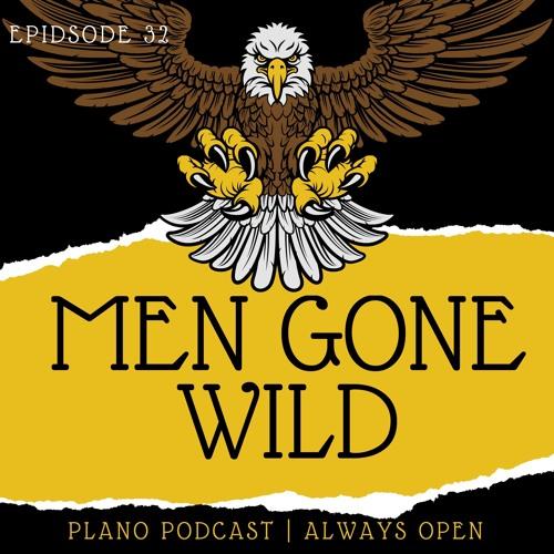 Episode 32 Men Gone Wild
