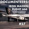 Episode 27: Iron Maiden: Flight 666