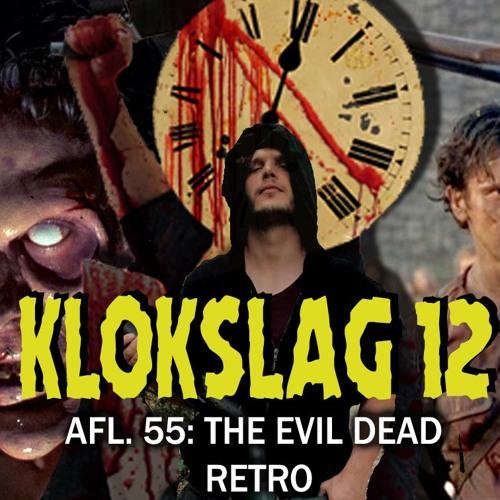 55. The Evil Dead Retro (W/ Jonas Govaerts)
