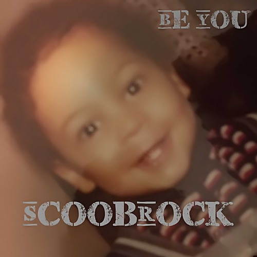 Scoob Rock - Be You