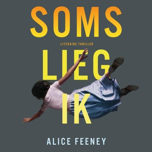Soms lieg ik - Alice Feeney, voorgelezen door Babette van Veen