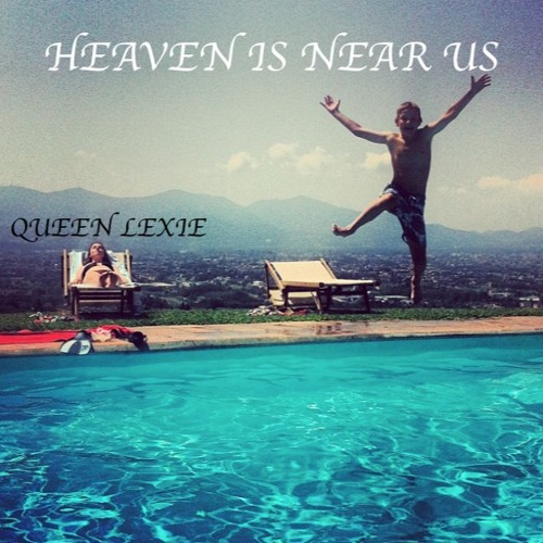 Heaven Is Near Us