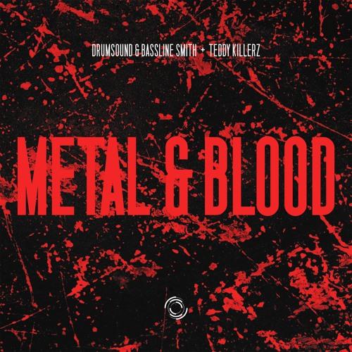 Drumsound & Bassline Smith Vs. Teddy Killerz - Metal & Blood