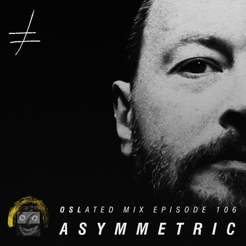 Oslated Mix Episode 106 - Asymmetric